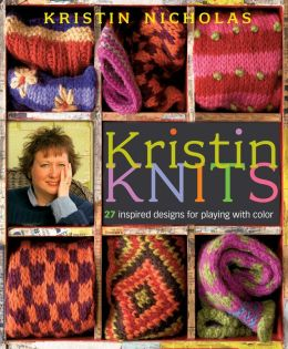 Kristin Knits: 25 Inspired Designs for Playing with Color