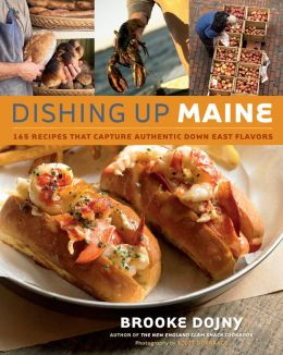 Dishing Up? Maine: 165 Recipes That Capture Authentic Down East Flavors