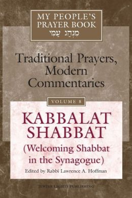 My People's Prayer Book, Volume 8: Kabbalat Shabbat (Welcoming Shabbat in the Synagogue)