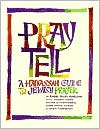 Pray Tell: A Hadassah Guide to Jewish Prayer