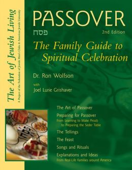 Passover: The Family Guide to Spiritual Celebration