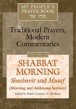 My People's Prayer Book, Volume 10: Shabbat Morning: Shacharit and Musaf (Morning and Additional Services)