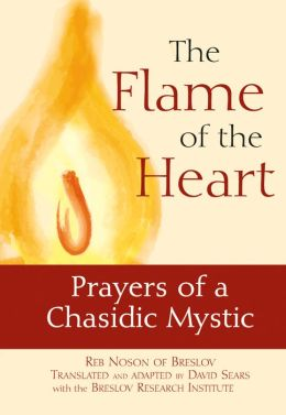 Flame of the Heart: Prayers of a Chasidic Mystic