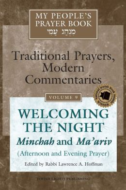 My People's Prayer Book, Volume 9: Welcoming the Night: Minchah and Ma ariv Afternoon and Evening Prayer