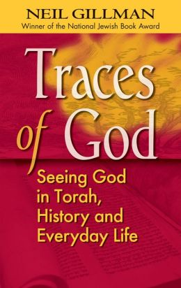 Traces of God: Seeing God in Torah, History and Everyday Life