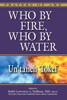 Who by Fire, Who by Water Un'taneh Tokef