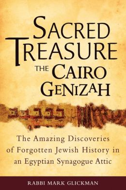 Sacred Treasure--the Cairo Genizah: The Amazing Discoveries of Forgotten Jewish History in an Egyptian Synagogue Attic