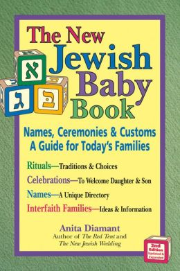 New Jewish Baby Book: Names, Ceremonies & Customs - A Guide for Today's Families
