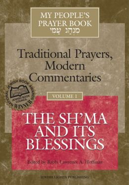 My People's Prayer Book: The Sh'ma and Its Blessings