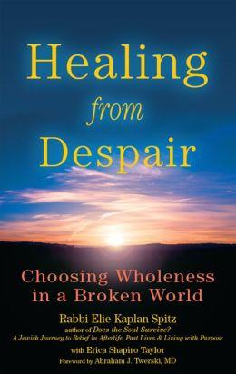 Healing from Despair: Choosing Wholeness in a Broken World