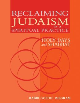 Reclaiming Judaism as a Spiritual Practice: Holy Days and Shabbat