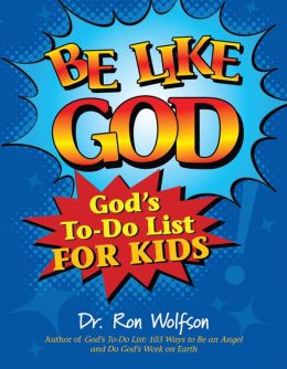 Be Like God: God's To-Do List for Kids
