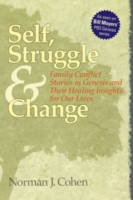 Self, Struggle & Change: Family Conflict Stories in Genesis & Their Healing Insights for Our Lives