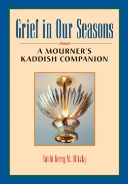 Grief in Our Seasons: A Mourner's Kaddish Companion