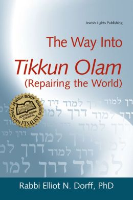The Way Into Tikkun Olam (Repairing the World)