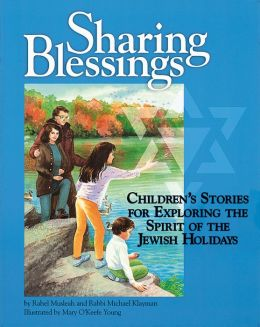 Sharing Blessings: Children's Stories for Exploring the Spirit of the Jewish Holidays