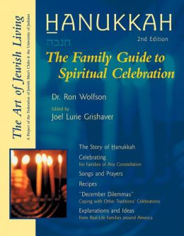 Hanukkah, 2nd Ed.: The Family Guide to Spiritual Celebration