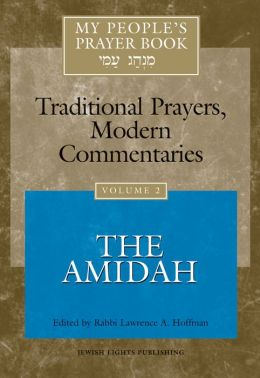 My People's Prayer Book: Traditional Prayers, Modern Commentaries: Vol. 2: The Amidah