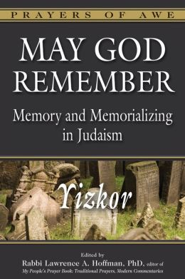 May God Remember: Memory and Memorializing in Judaism--Yizkor