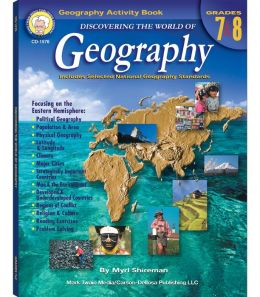 Discovering the World of Geography: Includes Selected National Geography Standards (Grades 7-8)