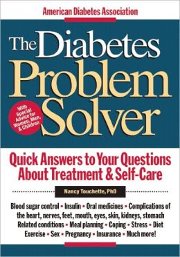 The Diabetes Problem Solver: Quick Answers to Your Questions About Treatment & Self-Care