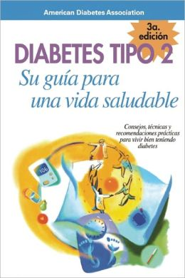 Diabetes Tipo 2: Su guia para una vida saludable