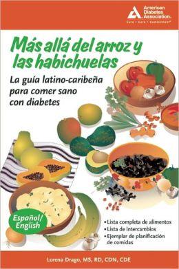 Mas alla del arroz y las habichuelas (Beyond Rice and Beans): La guia latino-caribena para comer sano con diabetes
