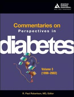 Commentaries on Perspectives in Diabetes--Volume 3 (1998-2002)
