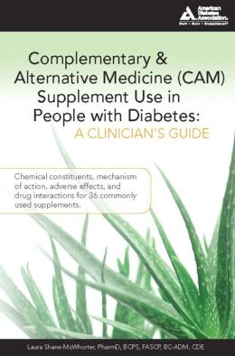 Complementary and Alternative Medicine (CAM) Supplement Use in People with Diabetes: A Clinician's Guide