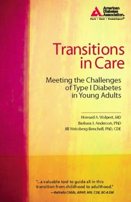 Transitions in Care: Meeting the Challenges of Type 1 Diabetes in Young Adults