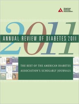Annual Review of Diabetes 2011: The Best of the American Diabetes Association's Scholarly Journals