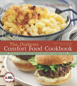 The American Diabetes Association Diabetes Comfort Food Cookbook