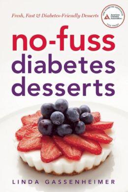 No-Fuss Diabetes Desserts: Fresh, Fast and Diabetes-Friendly Desserts