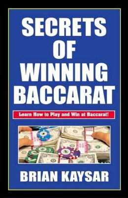 Secrets of Winning Baccarat Brian Kaysar
