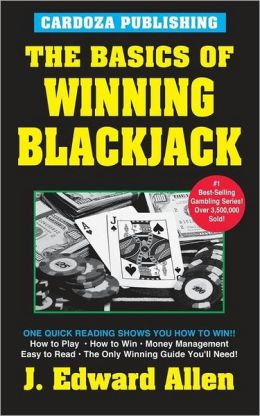 Basics of Winning Blackjack (The Basics of Winning Series)