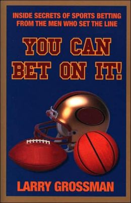 You Can Bet on It!: Professional Secrets on Winning Money at Sports Betting