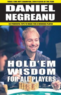 Hold'em Wisdom for All Players: 50 Powerful Tips to Make you a Winning Player