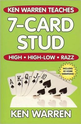 Ken Warren Teaches - 7-Card Stud: High - High-Low - Razz