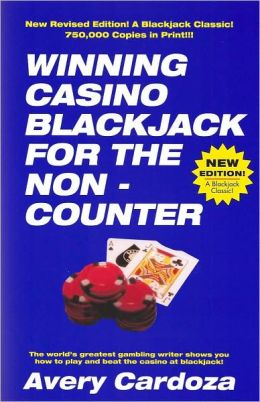 Winning Casino Blackjack For The Non-Counter, 3rd Edition Avery Cardoza