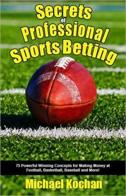 Secrets of Professional Sports Betting