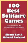 Book Cover Image. Title: 100 Best Solitaire Games, Author: Sloane Lee