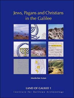 Jews, Pagans and Christians in Galilee: 25 Years of Archaeological Excavations and Surveys