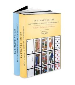 Intimate Voices: The Twentieth-Century String Quartet (2 Volume Set) (Eastman Studies in Music Series)