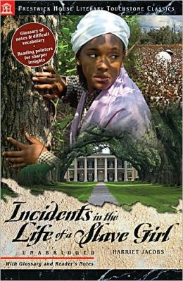 Incidents in the Life of a Slave Girl - Literary Touchstone Classic