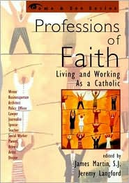 Professions of Faith: Living and Working as a Catholic