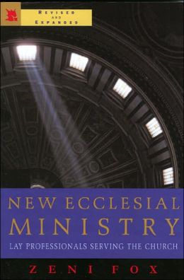 New Ecclesial Ministry: Revised and Expanded Edition