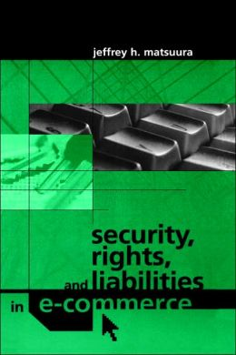 Security, Rights And Liabilities In E-Commerce