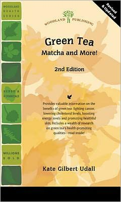 Green Tea (2nd Edition): Matcha and More!