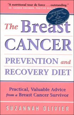 Breast Cancer Prevention and Recovery Diet, The: Practical, Valuable Advice from a Breast Cancer Survivor