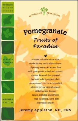 Pomegranate: Fruits of Paradise